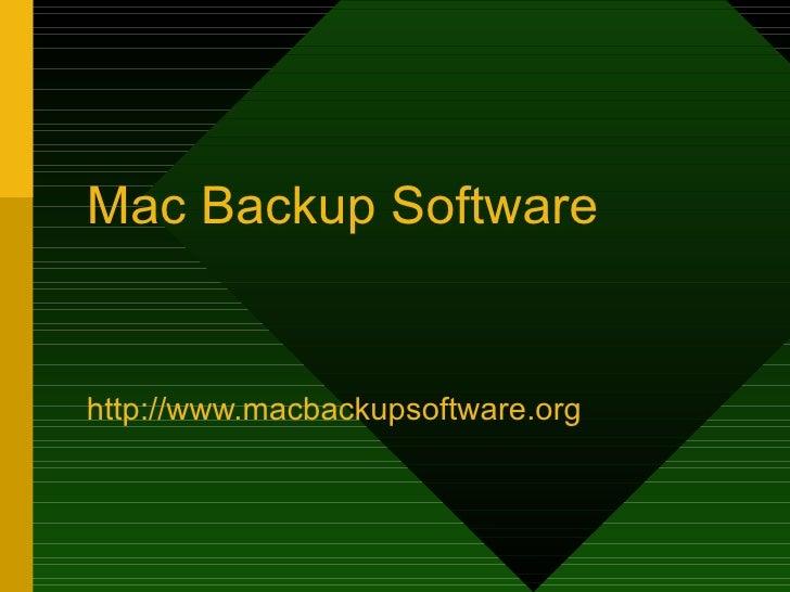 Mac Backup Software http://www.macbackupsoftware.org