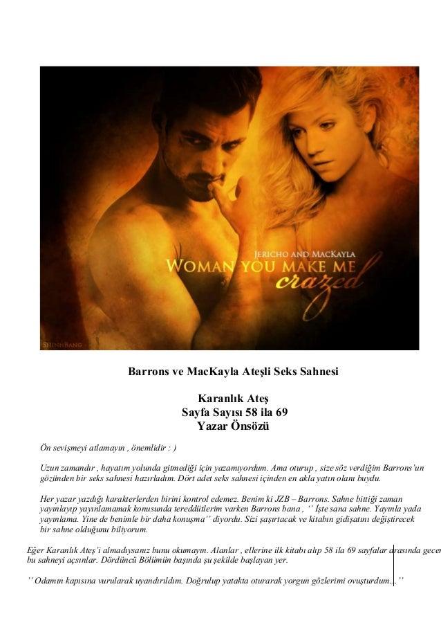 Barrons ve MacKayla Ateşli Seks Sahnesi  Karanlık Ateş  Sayfa Sayısı 58 ila 69  Yazar Önsözü  Ön sevişmeyi atlamayın , öne...
