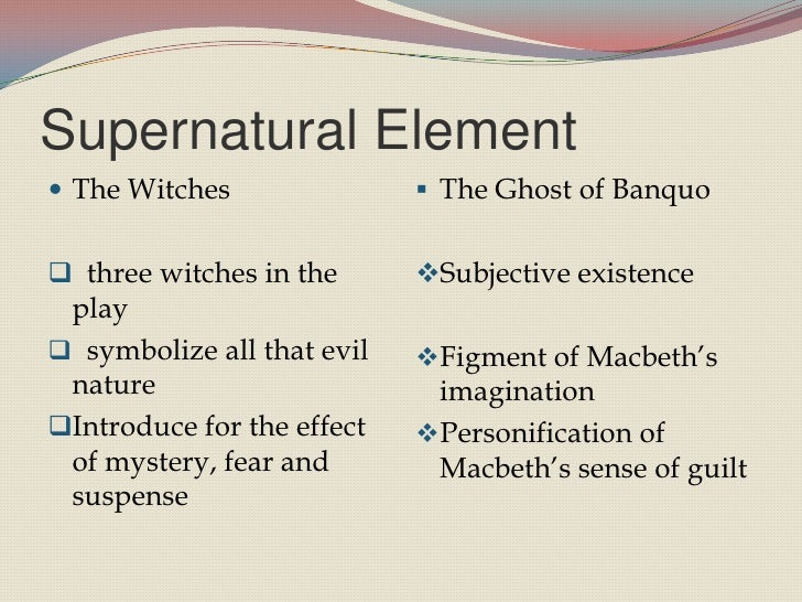 Supernatural elements in the drama macbeth Essay
