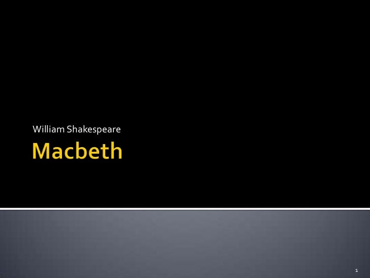 Macbeth<br />William Shakespeare<br />1<br />