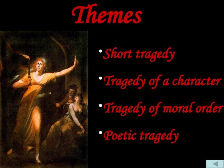 how is the theme of tragedy Terms / themes tragedy, like romance or comedy, has both a broad popular use and a related but more complex academic or critical use.