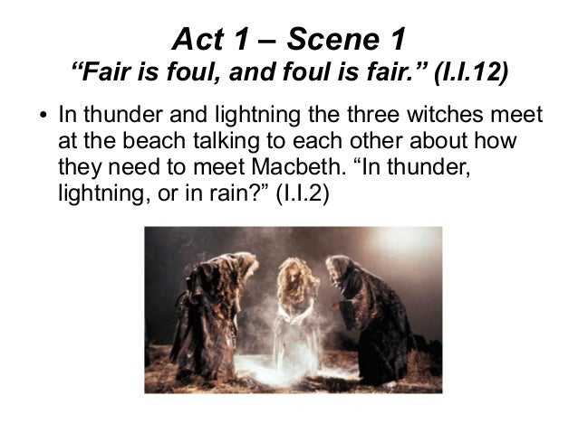foul is fair and fair is foul essay Fair is foul and foul is fair macbeth free essay, term paper and book report in macbeth, one of the most often occurring themes is fair is foul and foul is fair this theme occurs during all types of scenes throughout the story, and is mainly centered around the main character, macbeth.