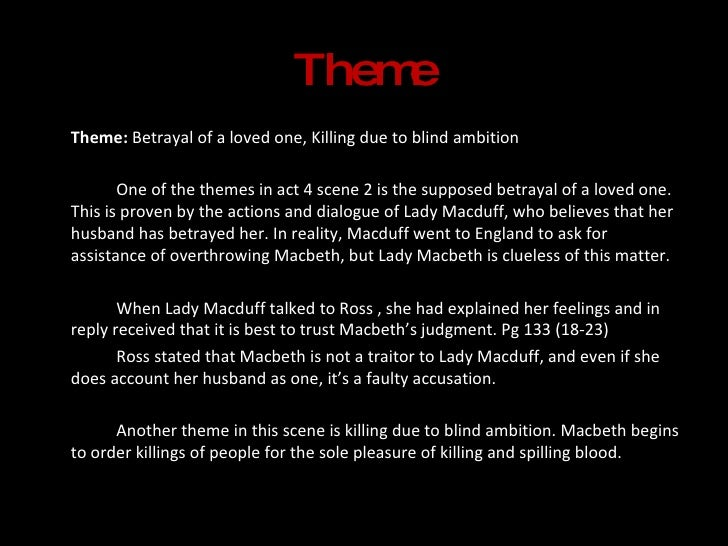 analysis of macbeth themes betrayal and Here is an analysis of guilt in shakespeare's tragedy it softens macbeth's callousness and, for lady which spotlights another key theme of the play.