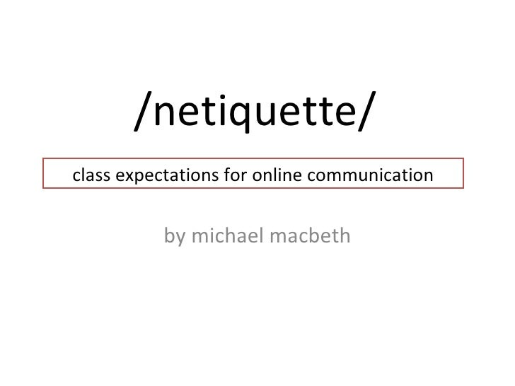 /netiquette/ by michael macbeth class expectations for online communication