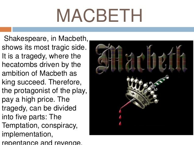 an analysis of the four great tragedies written by william shakespeare in macbeth William shakespeares macbeth is the last of four tragedies  the play macbeth written by william shakespeare in  character analysis the tragedy of macbeth, .