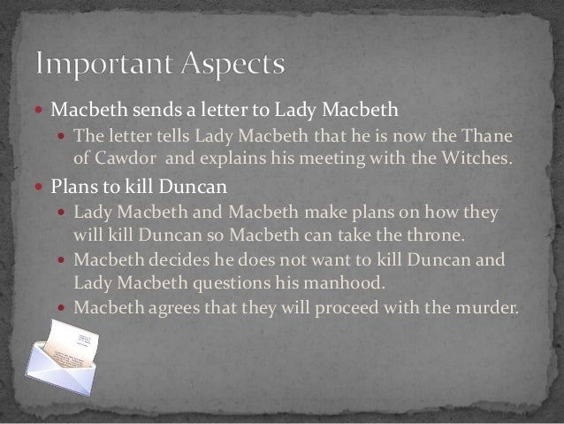 a letter to lady macbeth What adjectives best describe lady macbeth find out in this analysis with quotes from the play  while reading her husband's letter, she determines on the coarse .