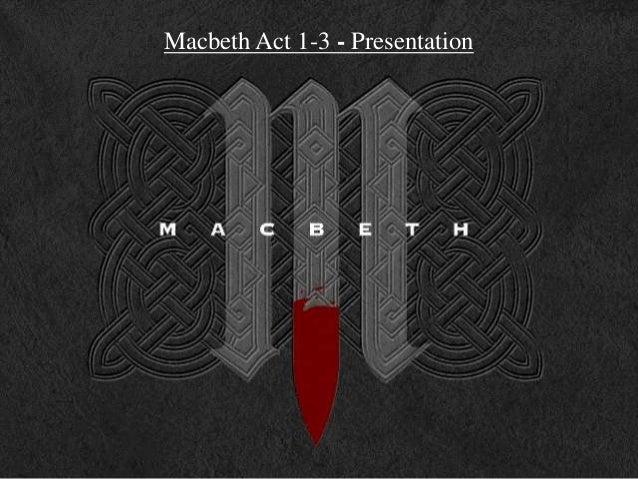 Macbeth Act 1-3 - Presentation
