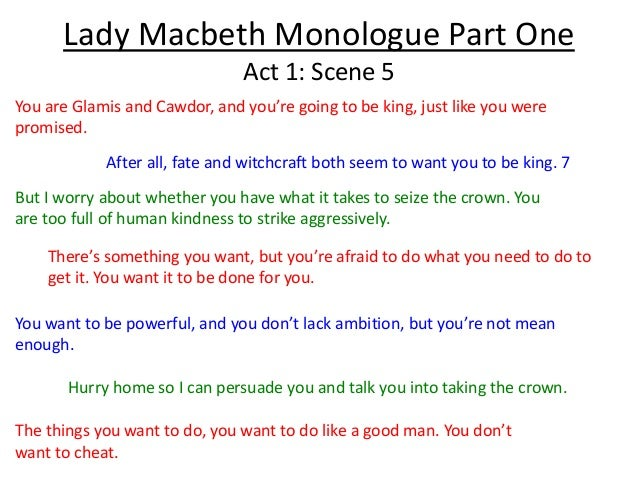 lady macbeth monologue Nevertheless, the doctor pledges to maintain his loyalty to lady macbeth and   the doctor interprets lady macbeth's speech to be an admission of her part in the .