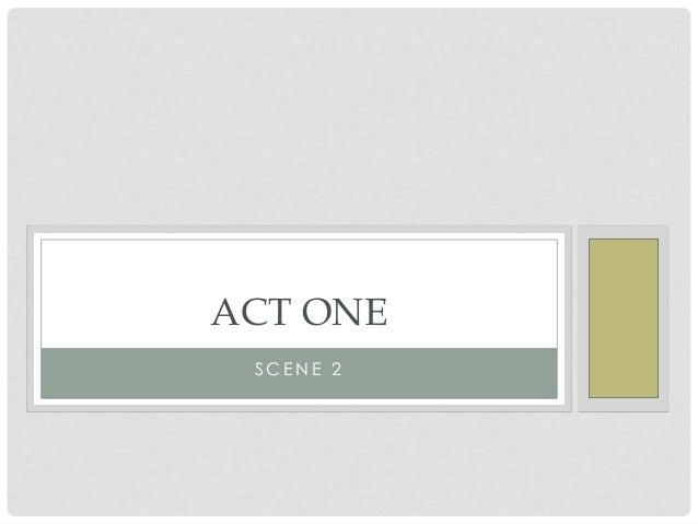 ACT ONE SCENE 2