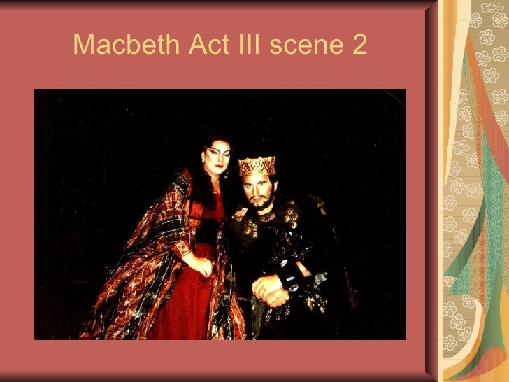 macbeth act 3 4 Scene iii england before the king's palace / enter malcolm and macduff / malcolm / let us seek out some desolate shade, and there / weep our sad bosoms empty.