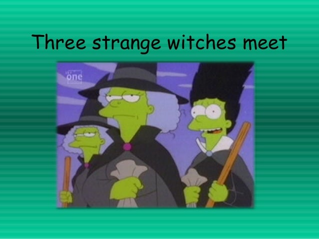 Three strange witches meet