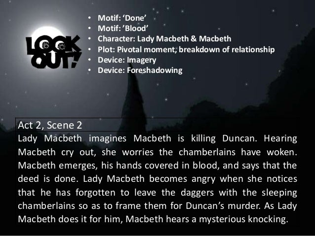 macbeth an overview Lady macbeth came up with a fiendish plot to guarantee the successful murder of king duncan i [d august 14, 1040] she planned to make sure that the two royal guards.