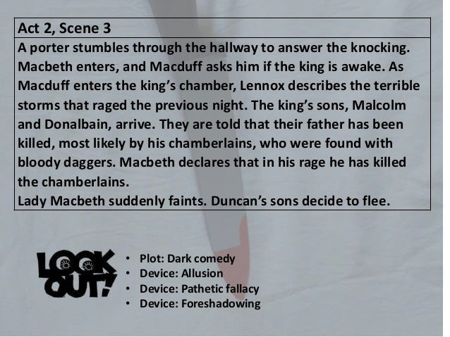 explaination act 2 scene 4 outside macbeth s castle As act 2, scene 4 of macbeth begins, ross and a random old man talk outside macbeth's castle they discuss the strange things that have been happening the past few days ross wonders how it can be dark in the daytime the old man tells him that he saw a small owl kill a powerful falcon a few days ago the strangeness.