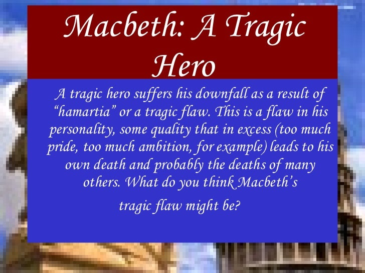 macbeth power point macbeth a tragic hero