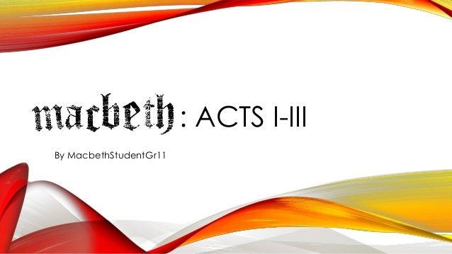 : ACTS I-IIIBy MacbethStudentGr11