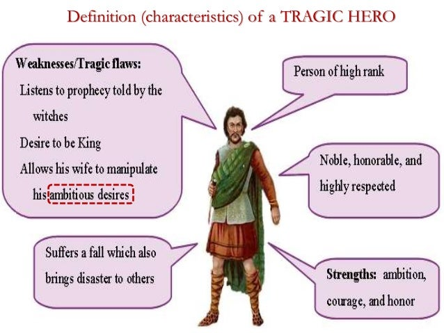 modern tragic hero characteristics There are two points in aristotle on which modern drama departs from the classic definition, or at least from the traditional interpretation of that definition pertinent to the study of an o'neill tragedy are character and hamartia, the fall from high station due to some flaw, human error, or failure in sound judgment aristotle's.