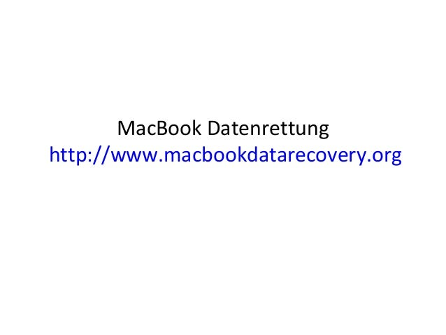 MacBook Datenrettung http://www.macbookdatarecovery.org