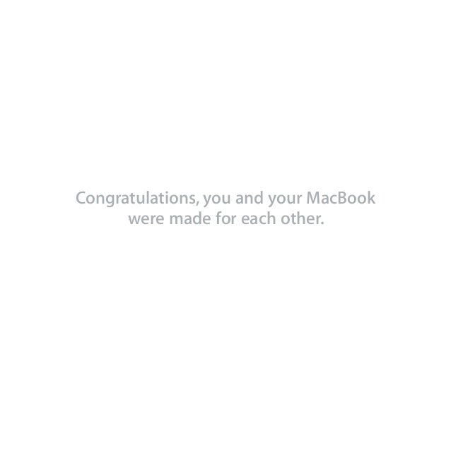 Congratulations, you and your MacBook were made for each other.