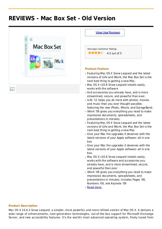 REVIEWS - Mac Box Set - Old VersionViewUserReviewsAverage Customer Rating4.3 out of 5Product FeatureFeaturing Mac OS X Sno...