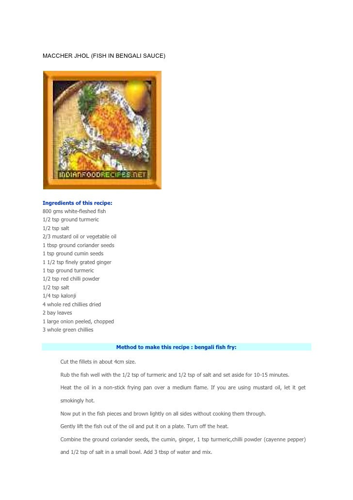 MACCHER JHOL (FISH IN BENGALI SAUCE) <br />Ingredients of this recipe:<br />800 gms white-fleshed fish 1/2 tsp ground turm...