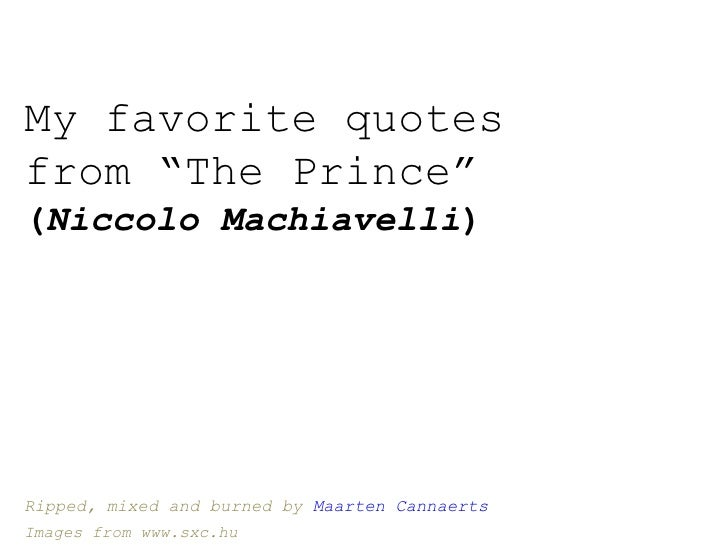"""My favorite quotes from """"The Prince"""" ( Niccolo Machiavelli ) Ripped, mixed and burned by  Maarten Cannaerts Images from ww..."""
