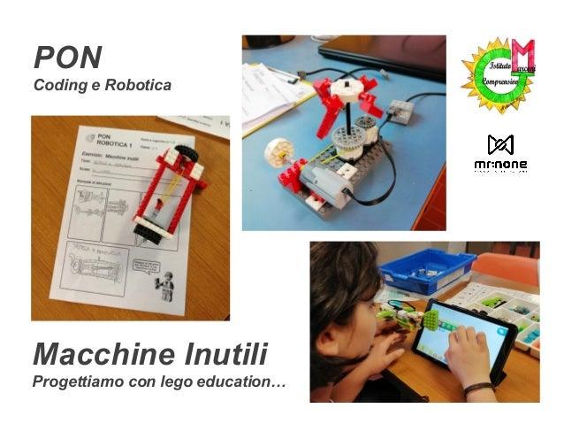 Macchine Inutili Progettiamo con lego education… PON Coding e Robotica
