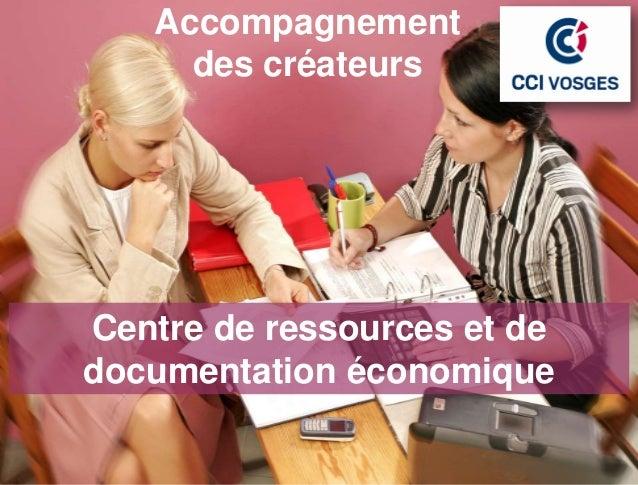 AccompagnementPFIL     des créateurs  Centre de ressources et de  documentation économique