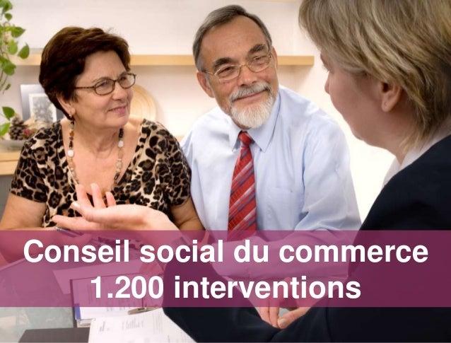Conseiller social du commerceConseil social du commerce    1.200 interventions