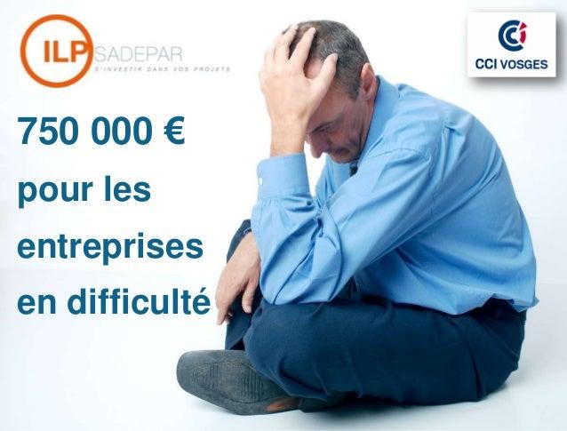Fonds régional 750 000€750 000 €pour lesentreprisesen difficulté
