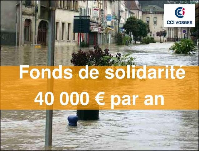 Fonds d'aide pour catastrophenaturelle Fonds de solidarité  40 000 € par an