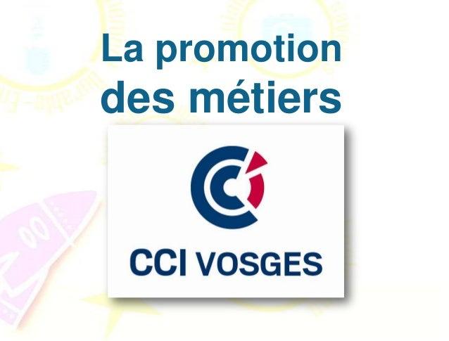 Promotion desfilières professionnellesVisites d'entreprises – Job dating – émissions TV édition et diffusion de brochures ...