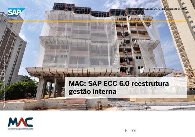 SAP Customer Success Story | Construção Civil | MACPicture Credit | Customer Name, City, State/Country. Used with permissi...