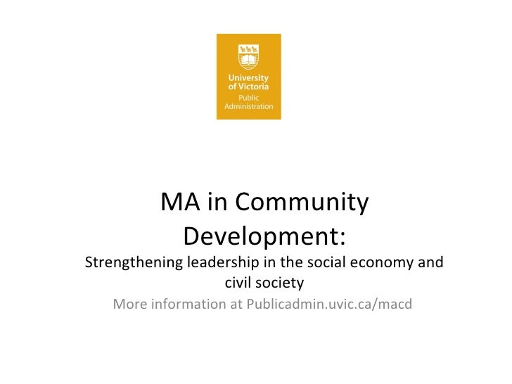 MA in Community Development: Strengthening leadership in the social economy and civil society More information at Publicad...