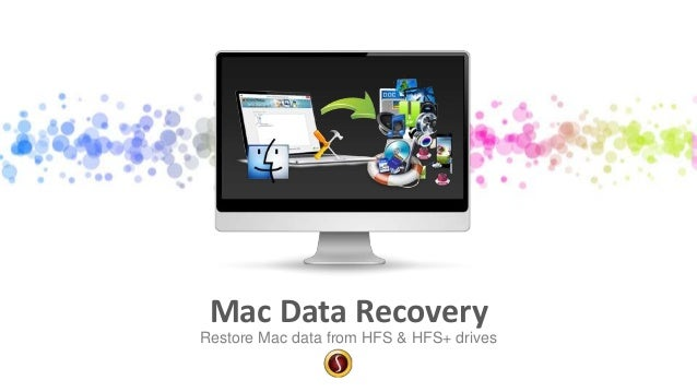 Restore Mac data from HFS & HFS+ drives Mac Data Recovery