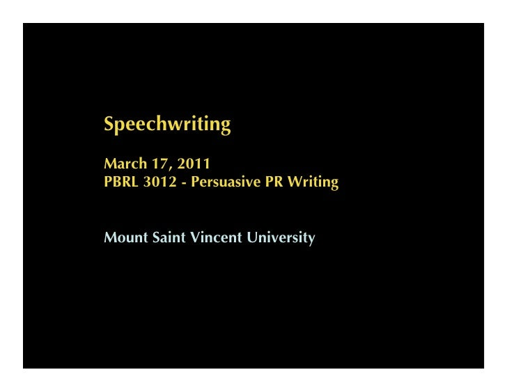 Speechwriting March 17, 2011 PBRL 3012 - Persuasive PR Writing   Mount Saint Vincent University