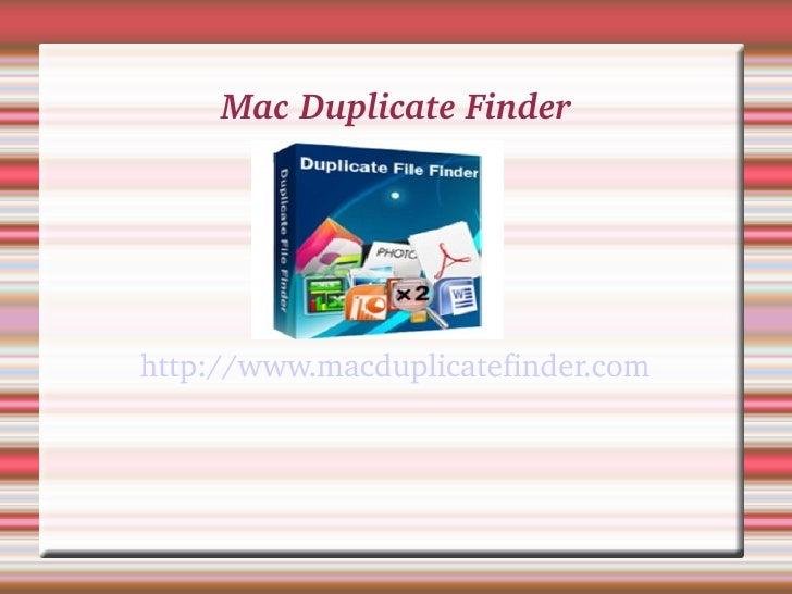 MacDuplicateFinderhttp://www.macduplicatefinder.com