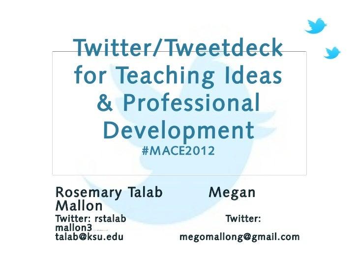 Twitter/Tweetdeck                for Teaching Ideas                  & Professional                   Development         ...