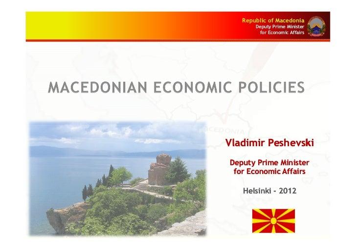 Republic of Macedonia       Deputy Prime Minister         for Economic AffairsVladimir PeshevskiDeputy Prime Minister for ...