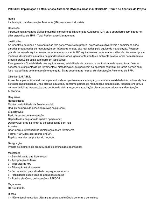 PROJETO Implantação da Manutenção Autônoma (MA) nas áreas industriaisTAP - Termo de Abertura do Projeto Nome Implantação d...