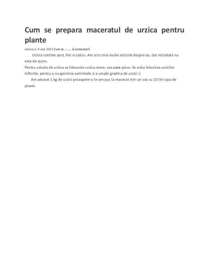 Cum se prepara maceratul de urzica pentruplantemiercuri, 4 mai 2011 Cum se ........ 6 comentarii     Urzica contine azot, ...