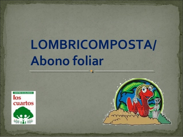 LOMBRICOMPOSTA/ Abono foliar
