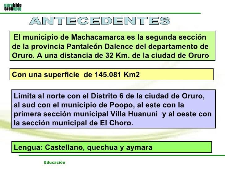 ANTECEDENTES Con una superficie  de 145.081 Km2 Lengua: Castellano, quechua y aymara Limita al norte con el Distrito 6 de ...
