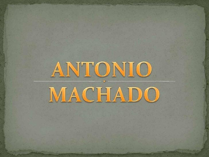 ANTONIO <br />MACHADO<br />