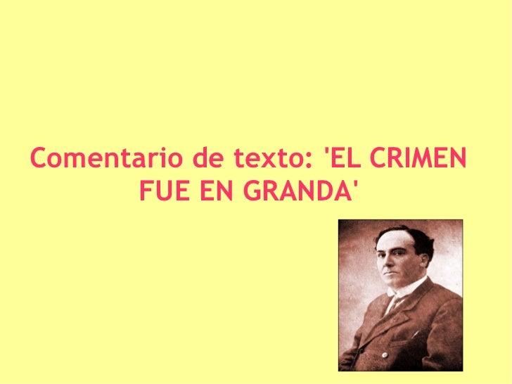 Comentario de texto: 'EL CRIMEN FUE EN GRANDA'