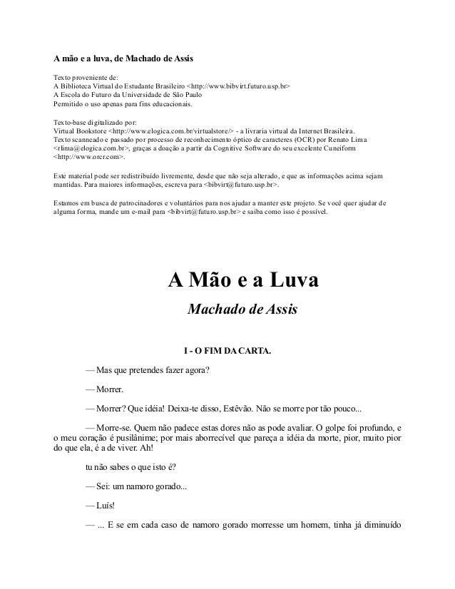 A mão e a luva, de Machado de Assis Texto proveniente de: A Biblioteca Virtual do Estudante Brasileiro <http://www.bibvirt...