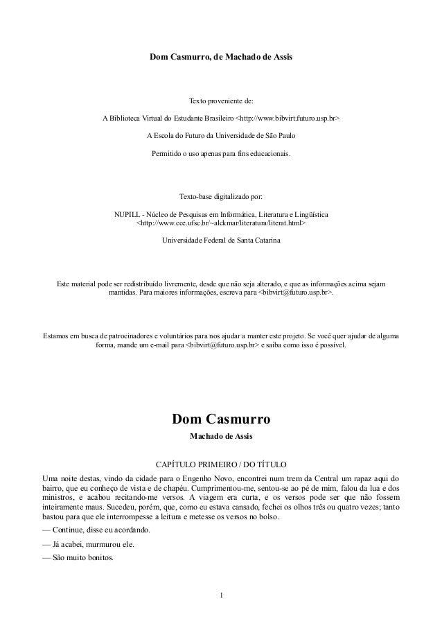 Dom Casmurro, de Machado de Assis  Texto proveniente de: A Biblioteca Virtual do Estudante Brasileiro <http://www.bibvirt....