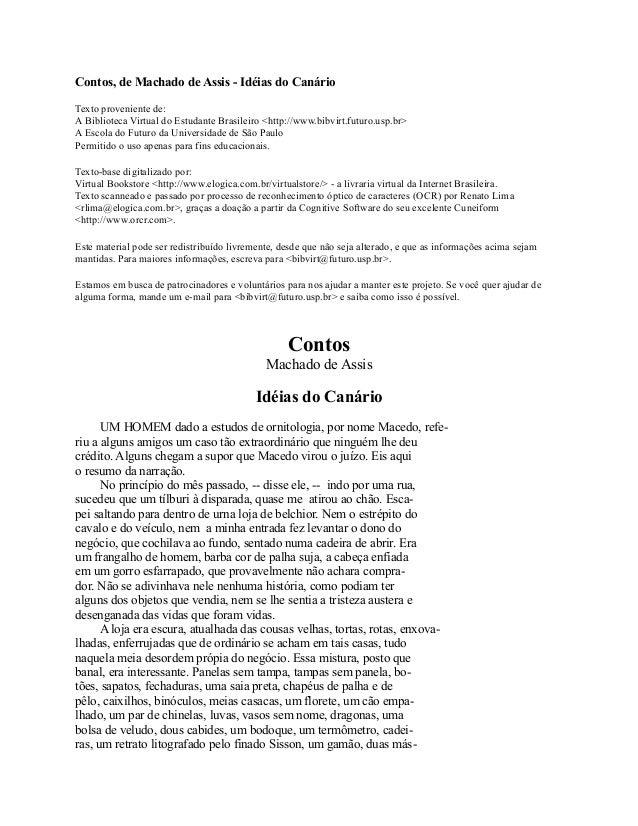 Contos, de Machado de Assis - Idéias do Canário Texto proveniente de: A Biblioteca Virtual do Estudante Brasileiro <http:/...