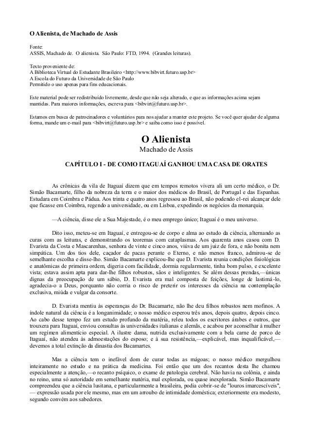 O Alienista, de Machado de Assis Fonte: ASSIS, Machado de. O alienista. São Paulo: FTD, 1994. (Grandes leituras). Texto pr...