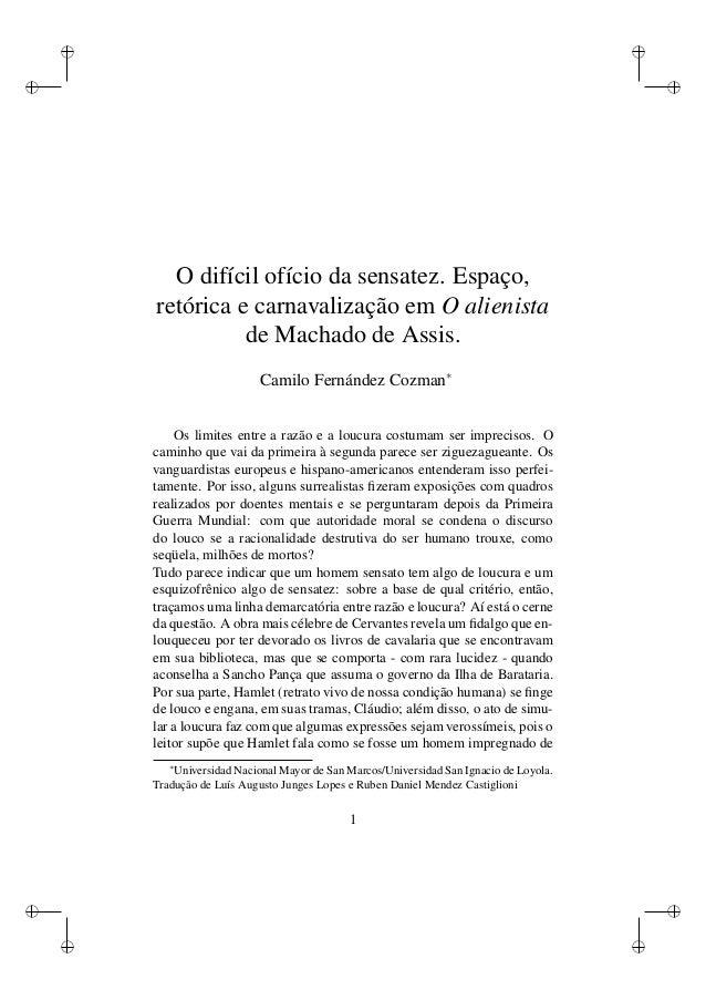 i  i  i  i  O difícil ofício da sensatez. Espaço, retórica e carnavalização em O alienista de Machado de Assis. Camilo Fer...