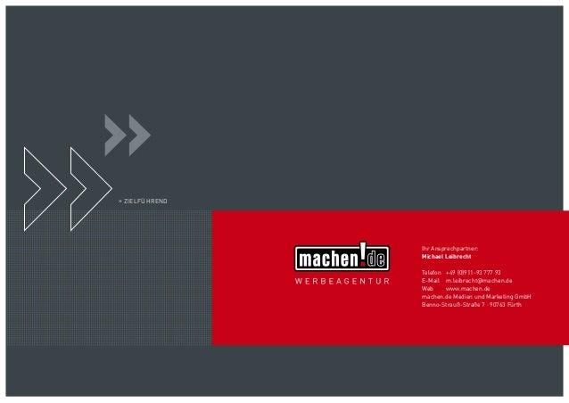 » ZIELFÜHREND Ihr Ansprechpartner: Michael Leibrecht Telefon  +49 (0)911-93 777 93 E-Mail  m.leibrecht@machen.de Webwww...
